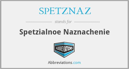 SPETZNAZ - Spetzialnoe Naznachenie