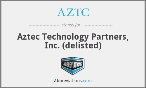 AZTC - Aztec Technology Partners, Inc. (delisted)