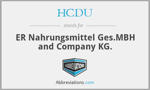 HCDU - ER Nahrungsmittel Ges.MBH and Company KG.