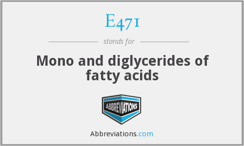 E471 - Mono and diglycerides of fatty acids