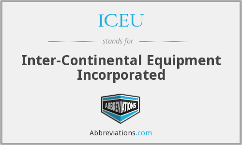 ICEU - Inter-Continental Equipment Incorporated