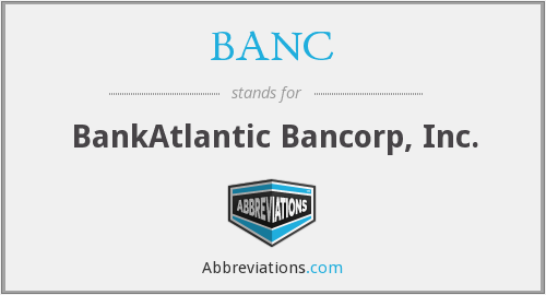 BANC - BankAtlantic Bancorp, Inc.
