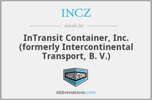 INCZ - InTransit Container, Inc. (formerly Intercontinental Transport, B. V.)