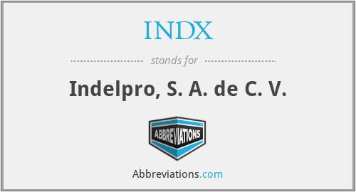 INDX - Indelpro, S. A. de C. V.