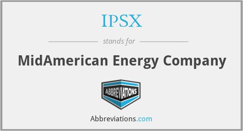 IPSX - MidAmerican Energy Company