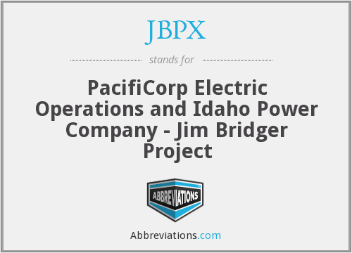 JBPX - PacifiCorp Electric Operations and Idaho Power Company - Jim Bridger Project