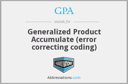 GPA - Generalized Product Accumulate (error correcting coding)