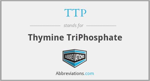 TTP - Thymine TriPhosphate