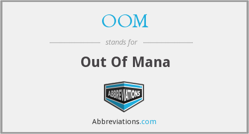 OOM - Out Of Mana