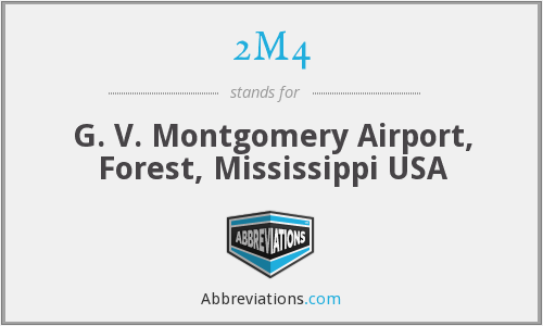 2M4 - G. V. Montgomery Airport, Forest, Mississippi USA