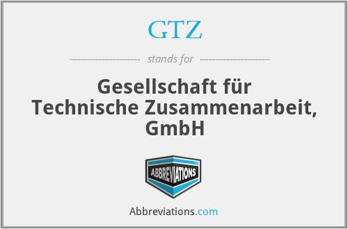 GTZ - Gesellschaft für Technische Zusammenarbeit, GmbH
