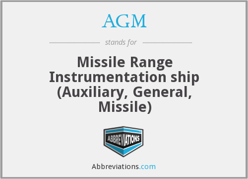 AGM - Missile Range Instrumentation ship (Auxiliary, General, Missile)