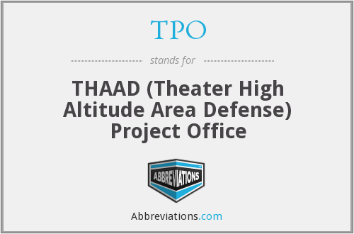 TPO - THAAD (Theater High Altitude Area Defense) Project Office