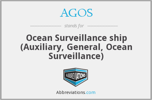 AGOS - Ocean Surveillance ship (Auxiliary, General, Ocean Surveillance)