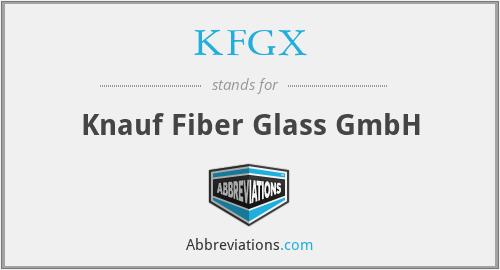 KFGX - Knauf Fiber Glass GmbH