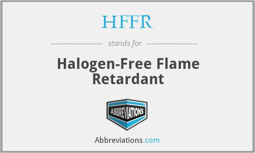 HFFR - Halogen-Free Flame Retardant