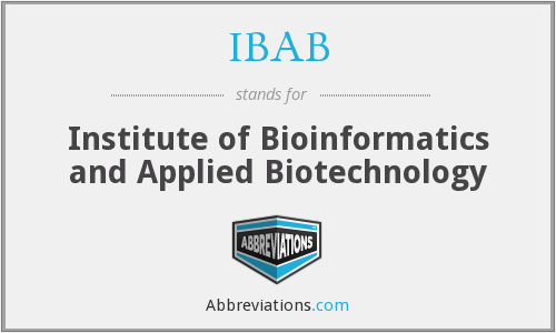 IBAB - Institute of Bioinformatics and Applied Biotechnology