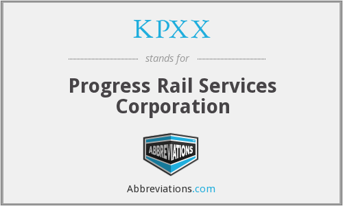 KPXX - Progress Rail Services Corporation