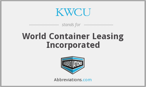 KWCU - World Container Leasing Incorporated