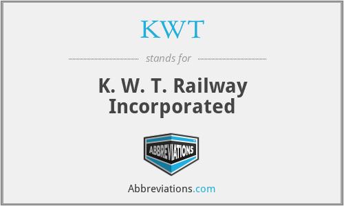 KWT - K. W. T. Railway Incorporated