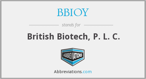 BBIOY - British Biotech, P. L. C.
