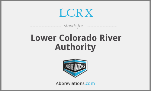LCRX - Lower Colorado River Authority