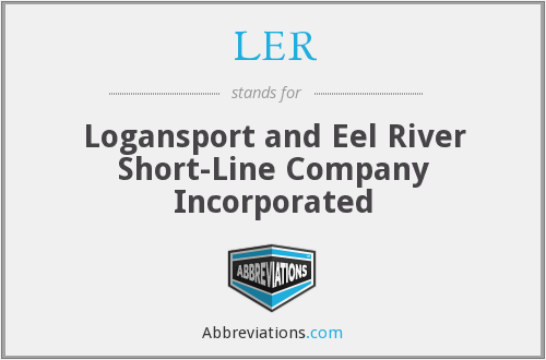 LER - Logansport and Eel River Short-Line Company Incorporated