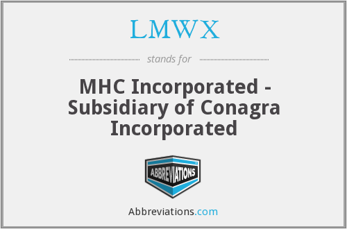 LMWX - MHC Incorporated - Subsidiary of Conagra Incorporated