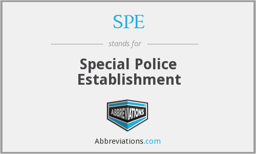SPE - Special Police Establishment