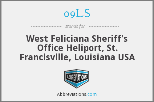 09LS - West Feliciana Sheriff's Office Heliport, St. Francisville, Louisiana USA