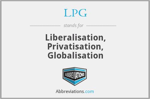 LPG - Liberalisation, Privatisation, Globalisation
