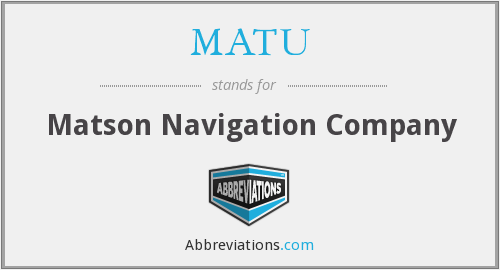 What does MATU stand for?