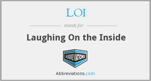 LOI - Laughing On the Inside