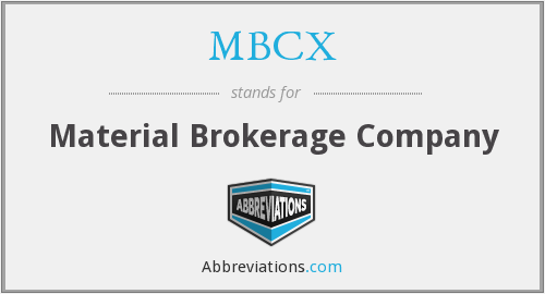 MBCX - Material Brokerage Company
