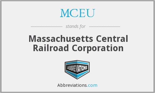 MCEU - Massachusetts Central Railroad Corporation