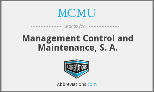 MCMU - Management Control and Maintenance, S. A.