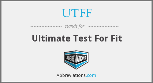 UTFF - Ultimate Test For Fit