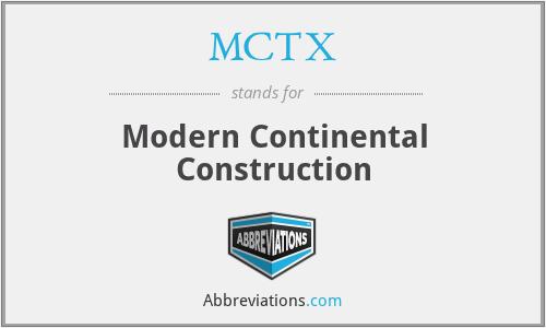 MCTX - Modern Continental Construction
