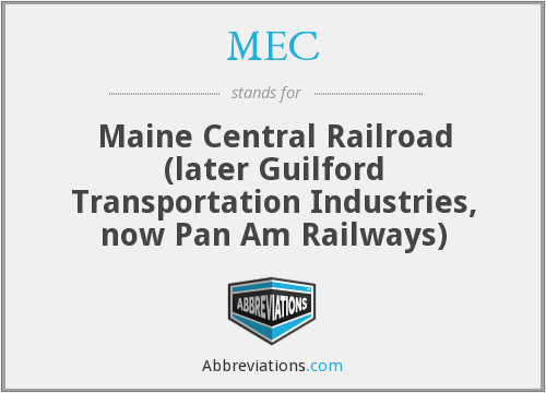 MEC - Maine Central Railroad (later Guilford Transportation Industries, now Pan Am Railways)