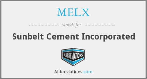 MELX - Sunbelt Cement Incorporated
