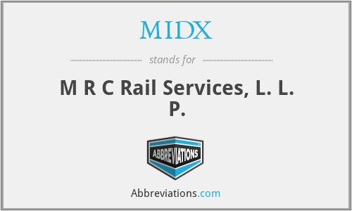 MIDX - M R C Rail Services, L. L. P.