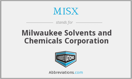 MISX - Milwaukee Solvents and Chemicals Corporation