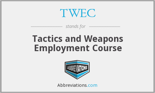 TWEC - Tactics and Weapons Employment Course