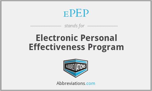 ePEP - Electronic Personal Effectiveness Program