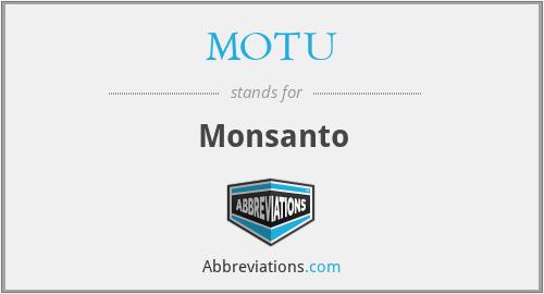 MOTU - Monsanto
