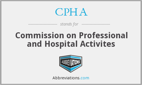 CPHA - Commission on Professional and Hospital Activites