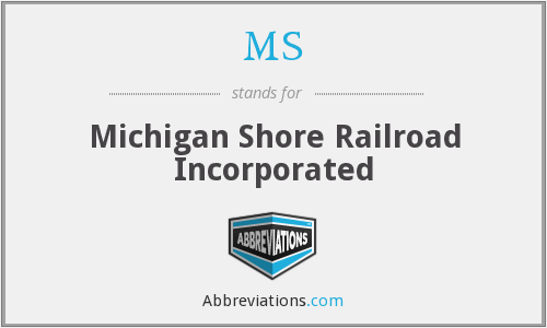 MS - Michigan Shore Railroad Incorporated
