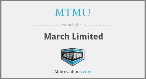 MTMU - March Limited