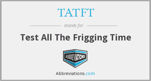 What does TATFT stand for?