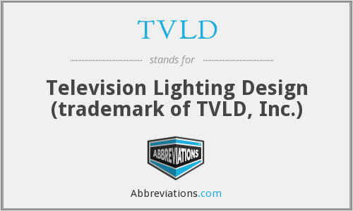 TVLD - Television Lighting Design (trademark of TVLD, Inc.)